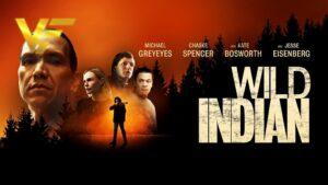 دانلود فیلم هندی وحشی Wild Indian 2021