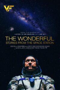 دانلود مستند شگفت انگیز: داستانهایی از ایستگاه فضایی 2021 The Wonderful: Stories from the Space Station
