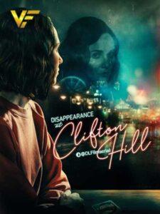 دانلود فیلم ناپدید شدن در کلیفتون هیل Disappearance at Clifton Hill 2019
