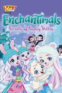 دانلود انیمیشن انشانتیمال ها: اسرار دره برفی Enchantimals: Secrets of Snowy Valley 2020