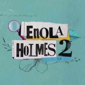 دانلود فیلم انولا هولمز 2 Enola Holmes 2 2022