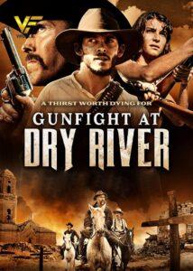دانلود فیلم نبرد مسلحانه در در درای ریور Gunfight at Dry River 2021